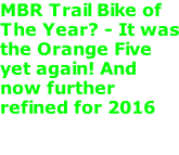 MBR Trail Bike of The Year? - It was the Orange Five yet again! And now further refined for 2016